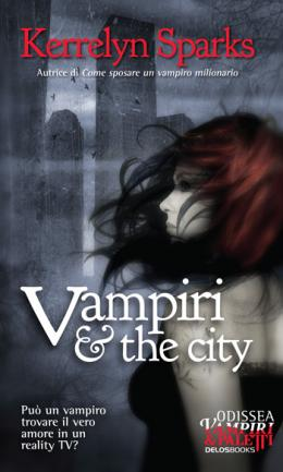 Vampiri & The City / Vamps & The City